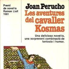 Libros de segunda mano: LES AVENTURES DEL CAVALLER KOSMAS JOAN PERUCHO PREMI NOVEL·LA RAMON LLULL 1981 PLANETA. Lote 44165633
