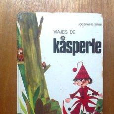 Libros de segunda mano: VIAJES DE KASPERLE, JOSEPHINE SIEBE, EDITORIAL NOGUER, 1976. Lote 44227305
