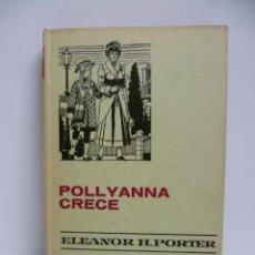 Libros de segunda mano: POLLYANA CRECE - COLECCION HISTORIAS SELECCION. BRUGUERA.1970. Lote 44247506