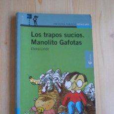 Libros de segunda mano - LOS TRAPOS SUCIOS-MANOLITO GAFOTAS - ELVIRA LINDO - 44255413