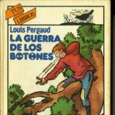 Libros de segunda mano - LA GUERRA DE LOS BOTONES - LOUIS PERGAUD (ANAYA TUS LIBROS, TAPA DURA) - 44275768
