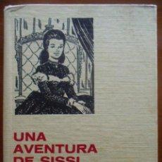 Libros de segunda mano: UNA AVENTURA DE SISSI. ED. BRUGUERA. COLECCIÓN HISTORIAS SELECCIÓN. SERIE SISSI, 7.. Lote 44353215