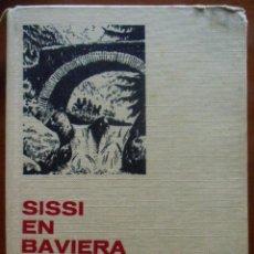 Libros de segunda mano: SISSI EN BAVIERA. ED. BRUGUERA. COLECCIÓN HISTORIAS SELECCIÓN. SERIE SISSI, 8.. Lote 44353237