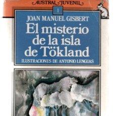 Libros de segunda mano: EL MISTERIO DE LA ISLA DE TÖKLAND. JOAN MANUEL GISBERT. Lote 44364031