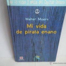 Libros de segunda mano: MI VIDA DE PIRATA ENANO DE WALTER MOERS. Lote 44474143