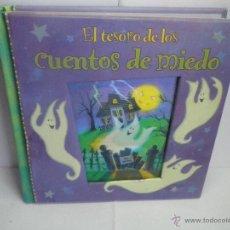 Libros de segunda mano: EL TESORO DE LOS CUENTOS DE MIEDO. Lote 160804498