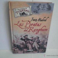 Libros de segunda mano: LOS PIRATAS DEL RANGHUM DE JUAN MADRID. Lote 44476817