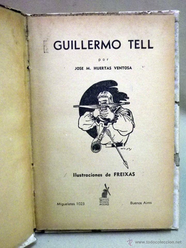 Libros de segunda mano: RARO LIBRO, COLECCION HISTORIA Y LEYENDA, Nº 16, GUILLERMO TELL, EDITORIAL MOLINO, 1941 - Foto 3 - 44696142