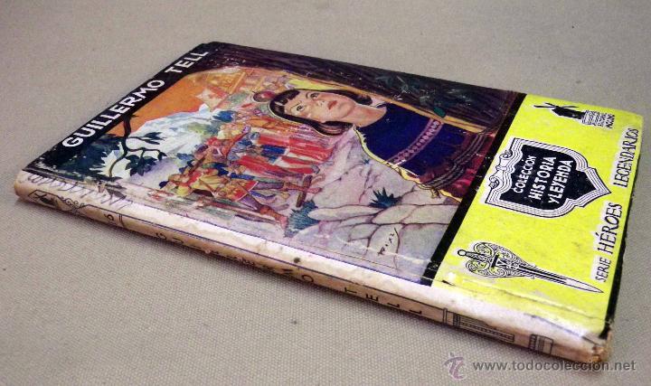 Libros de segunda mano: RARO LIBRO, COLECCION HISTORIA Y LEYENDA, Nº 16, GUILLERMO TELL, EDITORIAL MOLINO, 1941 - Foto 5 - 44696142