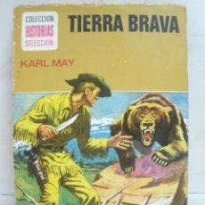 Libros de segunda mano: COLECCION HISTORIAS SELECCION - TIERRA BRAVA 6 KARL MAY - BRUGUERA . Lote 44797883