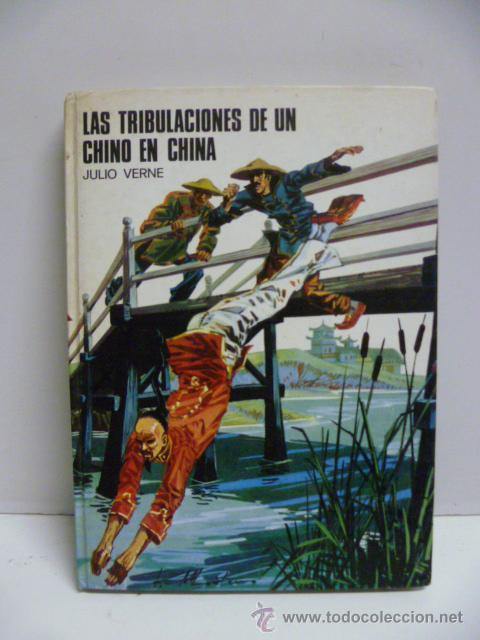 LAS TRIBULACIONES DE UN CHINO EN CHINA / JULIO VERNE - EDITA : SUSAETA - AÑOS 70 (Libros de Segunda Mano - Literatura Infantil y Juvenil - Novela)