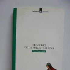 Libros de segunda mano: EL SECRET DE LA FULLA D´ALZINA MIQUEL RAYÓ I FERRER. Lote 44826659