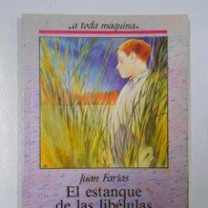 Libros de segunda mano: EL ESTANQUE DE LAS LIBÉLULAS. JUAN FARIAS. ILUSTRADO POR JUAN RAMOS ALONSO. TDK116. Lote 45002844