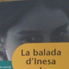 Libros de segunda mano: LA BALADA D´INESA DE HASIER ETXEBERRIA (LA GALERA). Lote 45138236