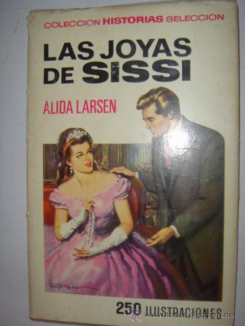 LAS JOYAS DE SISSI POR ALIDA LARSEN (Libros de Segunda Mano - Literatura Infantil y Juvenil - Novela)