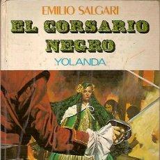 Libros de segunda mano: EL CORSARIO NEGRO YOLANDA EMILIO SALGARI EDITORIAL MOLINO 1977. Lote 45455365