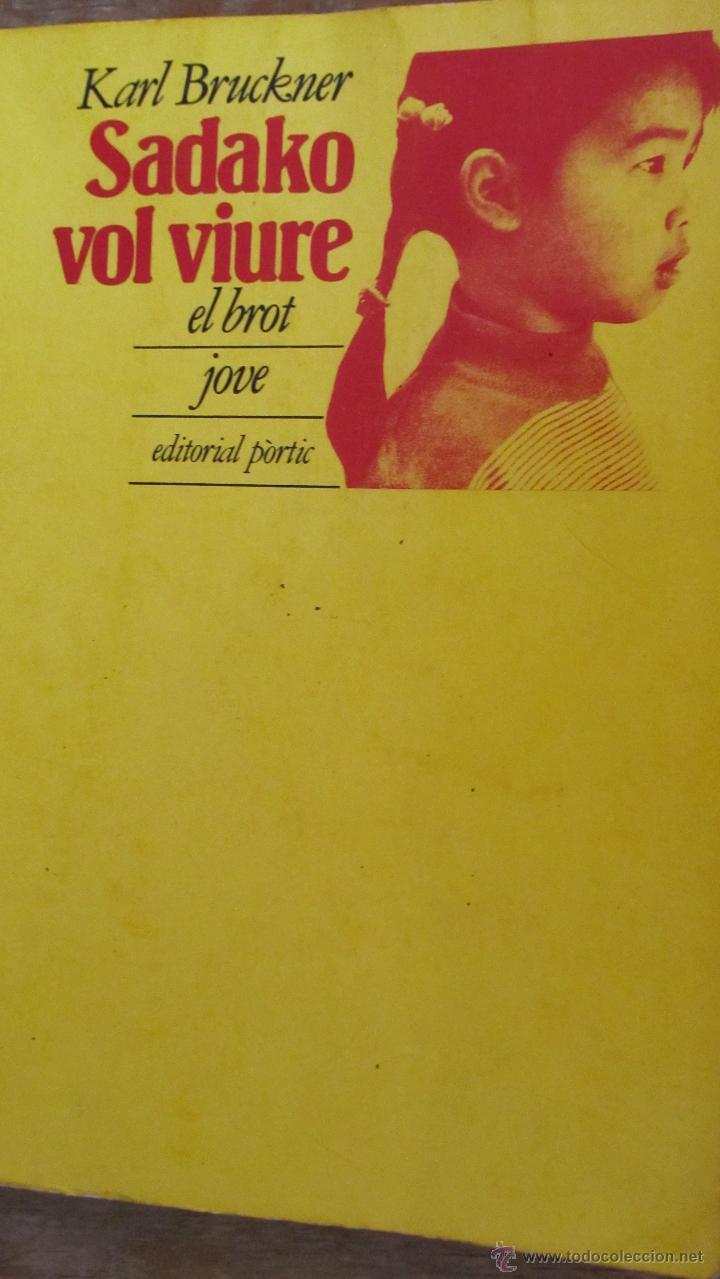 SADAKO VOL VIURE DE KARL BRUCKNER (PÒRTIC) (Libros de Segunda Mano - Literatura Infantil y Juvenil - Novela)