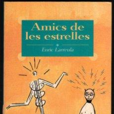 Libros de segunda mano: AMICS DE LES ESTRELLES - ENRIC LARREULA - EN CATALAN - ILUSTRACIONES *. Lote 45741781