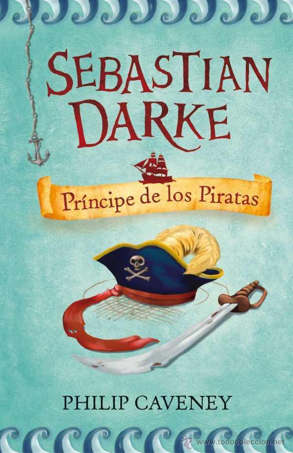 SEBASTIAN DARKE - PRINCIPE DE LOS PIRATAS - PHILIP CAVENEY - ALFAGUARA JUVENIL - 2008 (Libros de Segunda Mano - Literatura Infantil y Juvenil - Novela)