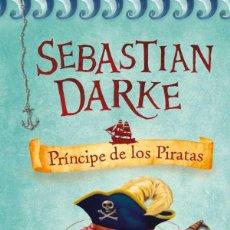 Libros de segunda mano: SEBASTIAN DARKE - PRINCIPE DE LOS PIRATAS - PHILIP CAVENEY - ALFAGUARA JUVENIL - 2008. Lote 194785791