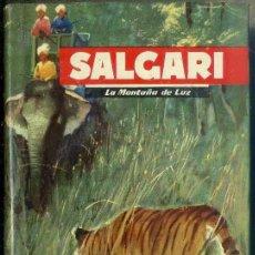 Libros de segunda mano: SALGARI : LA MONTAÑA DE LUZ (MOLINO, 1958). Lote 52731094