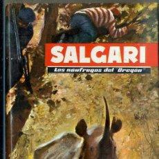 Libros de segunda mano: SALGARI : LOS NAUFRAGOS DEL OREGON (MOLINO, 1956). Lote 52731025
