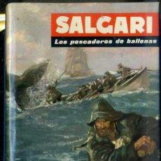 Libros de segunda mano: SALGARI : LOS PESCADORES DE BALLENAS (MOLINO, 1959). Lote 57625608