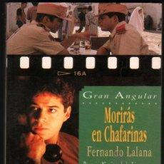 Libros de segunda mano: MORIRAS EN CHAFARINAS - FERNANDO LALANA - PREMIO NACIONAL LITERATURA - GRAN ANGULAR - 14ª EDICION. Lote 45984368