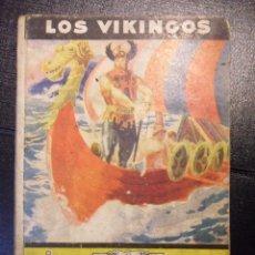 Libros de segunda mano: LOS VIKINGOS. COLECCION HISTORIA Y LEYENDA. SERIE HEROES LEGENDARIOS. EDITORIAL MOLINO 1942. PORTADA. Lote 46389008