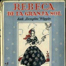Libros de segunda mano: K. D. WIGGIN : REBECA DE LA GRANJA SOL (HYMSA, 1946) ILUSTRACIONES DE MERCEDES LLIMONA. Lote 193565590