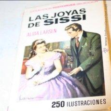 Libros de segunda mano: LAS JOYAS DE SISSI ALIDA LARSEN EDITA BRUGERA 3ª EDICION NOVIEMBRE 1971 255 PAGINAS. Lote 46598210
