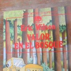 Libros de segunda mano: VALOR EN EL BOSQUE DE ERIC WILSON (LABOR). Lote 46950644