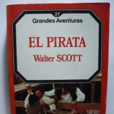 Libros de segunda mano: EL PIRATA - WALTER SCOTT (GRANDES AVENTURAS Nº 27) EDICIONES FORUM. Lote 47252857