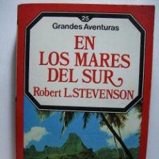 Libros de segunda mano: LOS MARES DEL SUR - ROBERT STEVENSON (GRANDES AVENTURAS Nº 25) EDICIONES FORUM. Lote 47253110