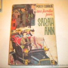 Libros de segunda mano: UNA FAMILIA PARA SARAH ANN - TORAY 1964. Lote 209915151