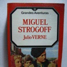 Libros de segunda mano: MIGUEL STROGOFF (JULIO VERNE) - GRANDES AVENTURAS Nº 21 - EDICIONES FORUM . Lote 47386193