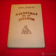 Libros de segunda mano: AVENTURAS DE UN AVIADOR - CARLOS SOLDEVILA - E. MEDITERRANEAS S.L. 1.943 - ILUSTRACIONES DE JUNCEDA.. Lote 47454482