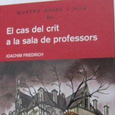 Libros de segunda mano: EL CAS DEL CRIT A LA SALA DE PROFESSORS DE JOACHIM FRIEDRICH (EDEBÉ). Lote 47635573