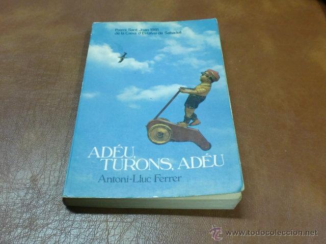 LIBRO=LLIBRE ADÉU,TURONS, ADÉU DE ANTONI.LLUC FERRER-PREMI SANT JOAN 1981 (Libros de Segunda Mano - Literatura Infantil y Juvenil - Novela)