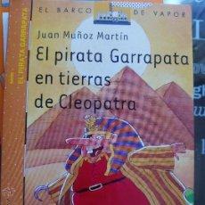 Libros de segunda mano: EL PIRATA GARRAPATA EN TIERRAS DE CLEOPATRA - JUAN MUÑOZ MARTÍN (BARCO DE VAPOR NARANJA, SM). Lote 102394044