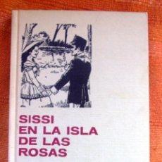 Libros de segunda mano: LIBRO SISSI EN LA ISLA DE LAS ROSAS COLECCION HISTORIAS SELECCION NUMERO 13 EDIT BRUGUERA. Lote 48521086