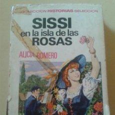 Libros de segunda mano: SISSI EN LA ISLA DE LAS ROSAS - ALICIA ROMERO - COLECCION HISTORIAS SELECCION - BRUGUERA . Lote 48546265