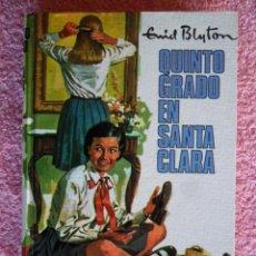 Libros de segunda mano: QUINTO GRADO EN SANTA CLARA 1963 MOLINO COLECCIÓN AVENTURA 44 ENID BLYTON EDICION 1ª. Lote 48591906