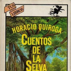 Libros de segunda mano: CUENTOS DE LA SELVA - HORACIO QUIROGA. ILUSTRACIÓN JOSÉ MARÍA LAGO. ED.GENERALES ANAYA, 1981. Lote 48665903