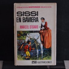Libros de segunda mano: SISSI EN BAVIERA. MARCEL D'ISARD. HISTORIAS SELECCION, SERIE SISSI Nº 8. 1966, 1ª ED. LITERACOMIC.. Lote 49110646
