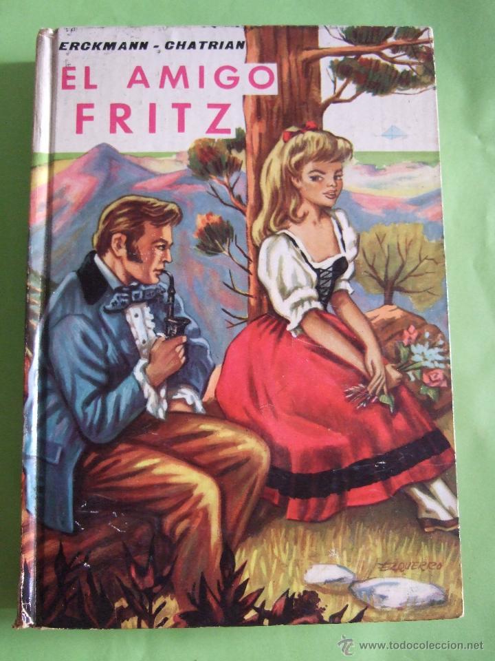 EL AMIGO FRITZ - ERKMANN CHATRIAN - EDITORIAL MATEU - 255 PAGINAS - 1961 - COLECCION JUVENIL CADETE (Libros de Segunda Mano - Literatura Infantil y Juvenil - Novela)