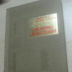 Libros de segunda mano: UNA HISTORIA DE DOS CIUDADES CARLOS DICKENS EDIT SOPENA AÑO 1940. Lote 49782362
