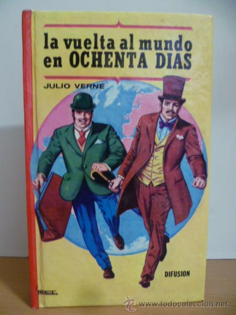 LA VUELTA AL MUNDO EN OCHENTA DIAS - JULIO VERNE - EDITOR DIFUSION - 1ª ED. AÑO 1977 (Libros de Segunda Mano - Literatura Infantil y Juvenil - Novela)