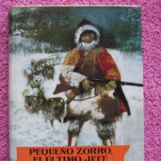 Libros de segunda mano: PEQUEÑO ZORRO EL ULTIMO JEFE NOGUER 1961 COLECCIÓN CUATRO VIENTOS 4 H RADAU EDICION 1ª. Lote 49851337