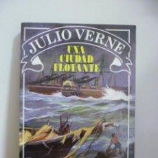 Libros de segunda mano: UNA CIUDAD FLOTANTE - VERNE,JULIO. Lote 49947047